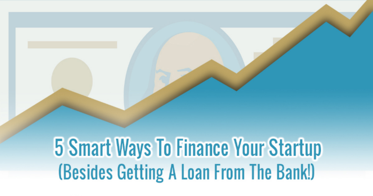 5 Smart Ways To Finance Your Startup That Aren't A Bank Loan