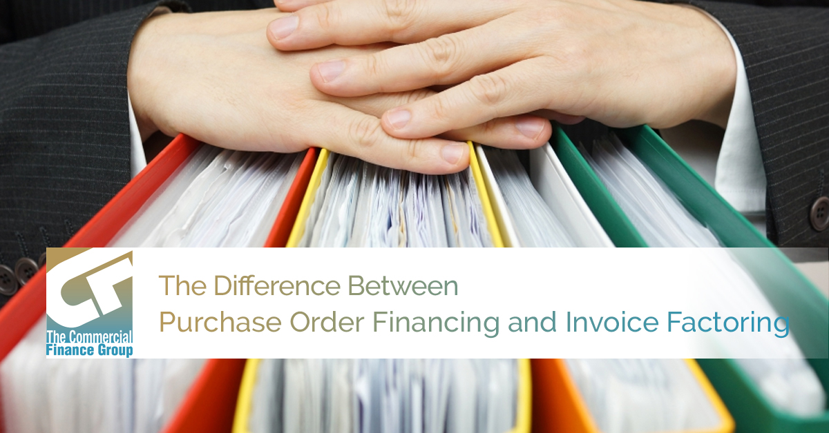 The Difference Between Purchase Order Financing and Invoice Factoring