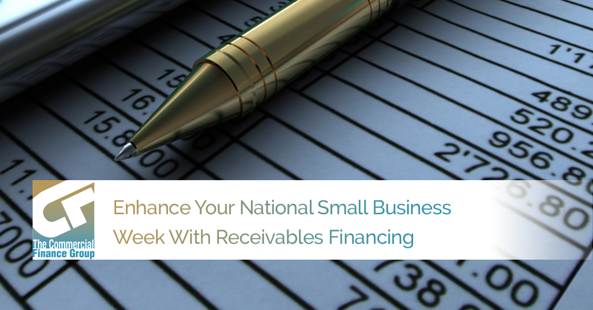 Enhance Your National Small Business Week With Receivables Financing