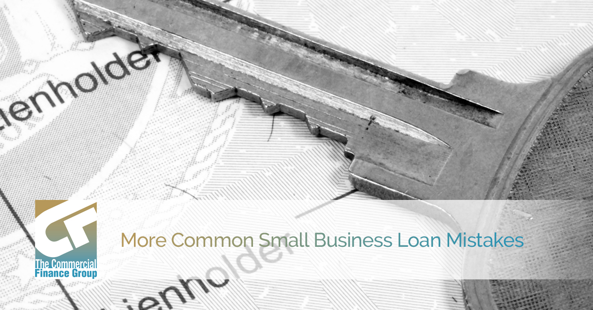 More Common Small Business Loan Mistakes