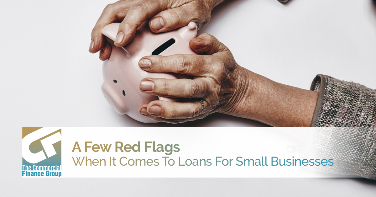 A Few Red Flags When It Comes To Loans For Small Businesses