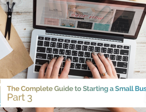 The Complete Guide to Starting a Small Business, Part 3