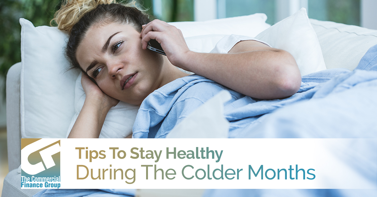 Tips To Stay Healthy During The Colder Months