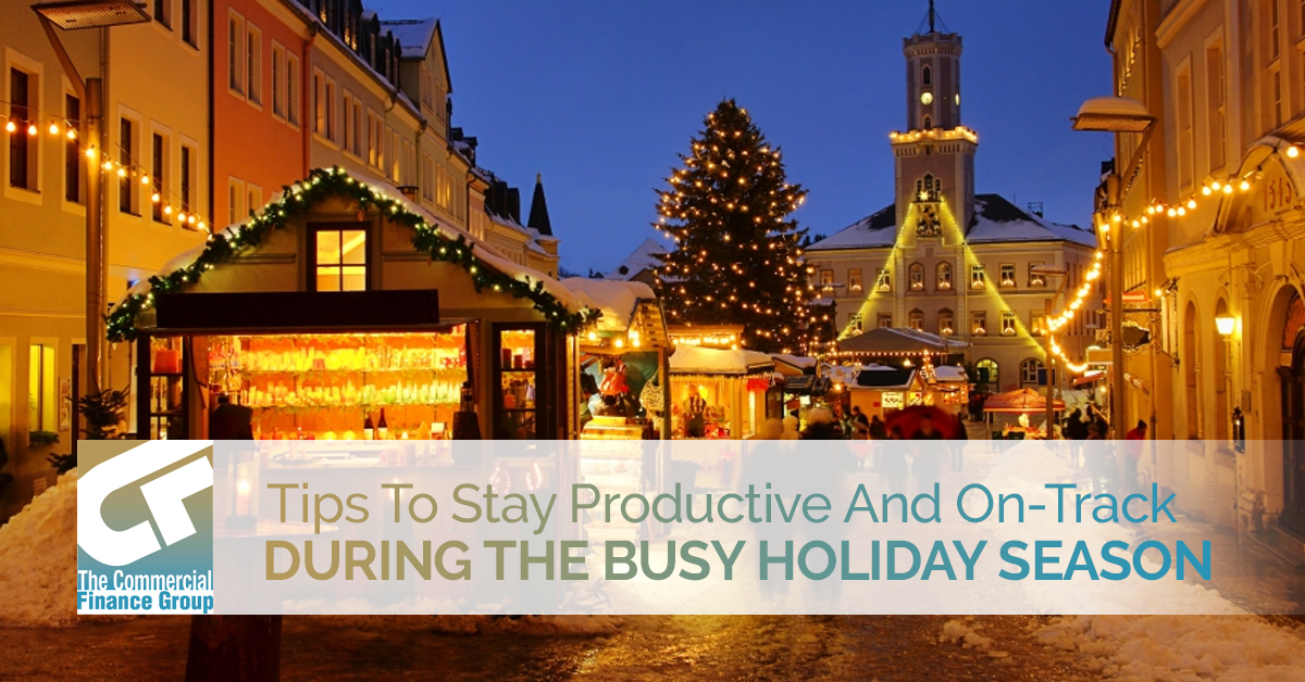 Tips To Stay Productive And On-Track During The Busy Holiday Season