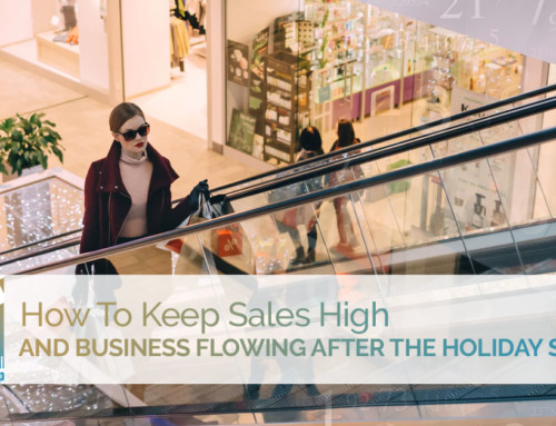 How To Keep Sales High And Business Flowing After The Holiday Spike