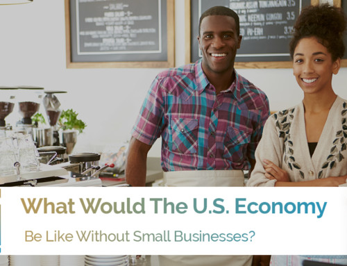 What Would The U.S. Economy Be Like Without Small Businesses?