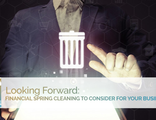 Looking Forward: Financial Spring Cleaning To Consider For Your Business