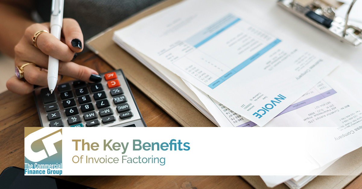 Invoice Factoring The Key Benefits Of Invoice Factoring - Is invoice factoring a good idea
