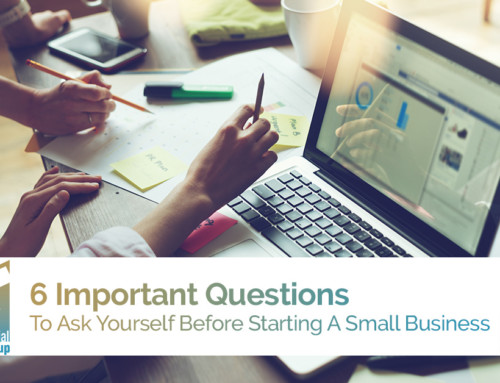6 Important Questions To Ask Yourself Before Starting A Small Business
