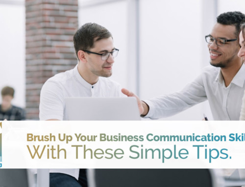 Brush Up Your Business Communication Skills With These Simple Tips